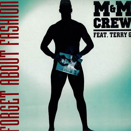 12inch - M&M Crew Feat. Terry G. Forget About Fashion