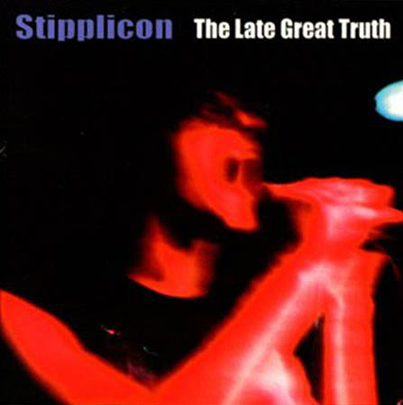 CD - Stipplicon The Late Great Truth