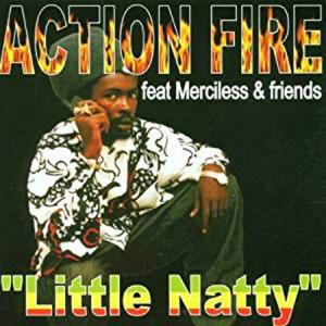 CD - Action Fire Feat. Merciless & Friends Little Natty