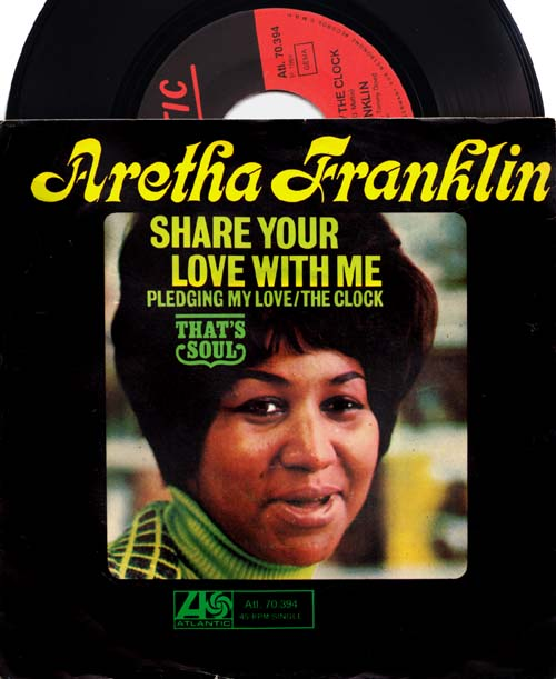 7inch - Franklin, Aretha Share Your Love With Me