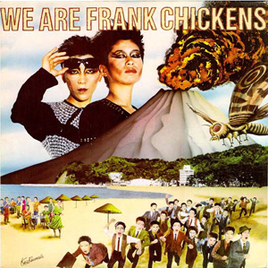 LP - Frank Chickens We Are Frank Chickens