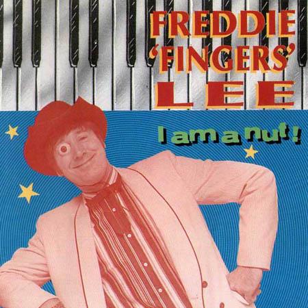 """CD - Freddie """"Fingers"""" Lee I Am A Nut"""