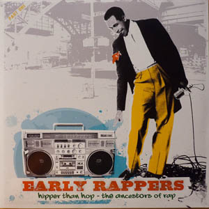 2LP - Various Artists Early Rappers: Hipper Than Hop - The Ancestors Of Rap