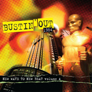 2LP - Various Artists Bustin' Out 1984: New Wave To New Beat Volume 4