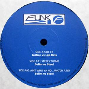 12inch - Justice vs. Lab Rats / Selim vs. Steel Side FX / Steel's Theme / Ain't Who Ya No...Watch A No