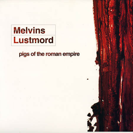 2LP - Melvins + Lustmord Pigs Of The Roman Empire