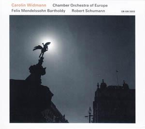CD - Widmann, Carolin / Chamber Orchestra Of Europe Felix Mendelssohn Bartholdy / Robert Schumann