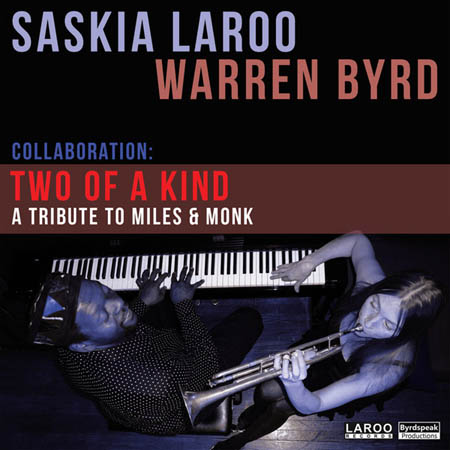 CD - Laroo, Saskia & Warren Byrd Two Of A Kind A Tribute To Miles & Monk