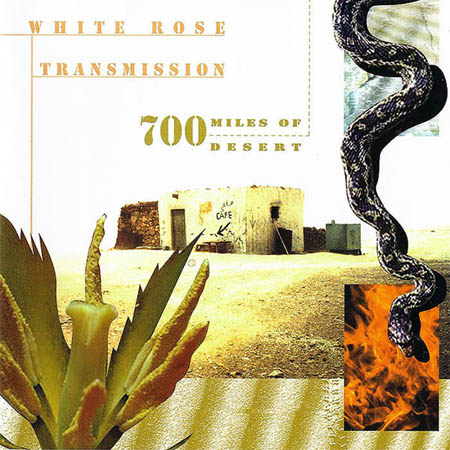 CD - White Rose Transmission 700 Miles Of Desert
