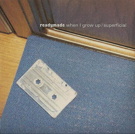 CD:Single - Readymade When I Grow Up / Superficial