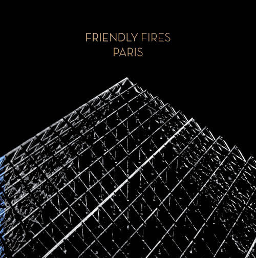 12inch - Friendly Fires Paris