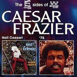 CD - Frazier, Caesar Caesar Frazier / Hail Caesar! - '75