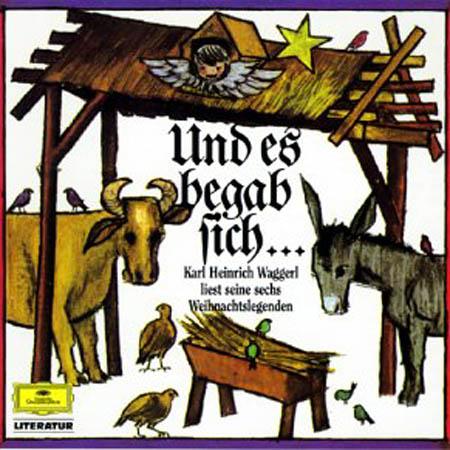 CD - Waggerl, Harl Heinrich Und es begab sich