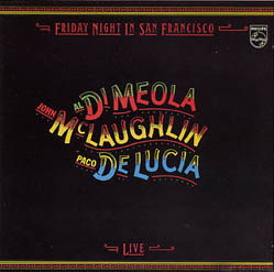 LP - Meola, Al Di / John McLaughlin / Paco De Lucia Friday Night In San Francisco