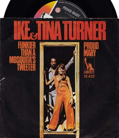 7inch - Turner, Ike & Tina Proud Mary / Funkier Than A Mosquita's Tweeter