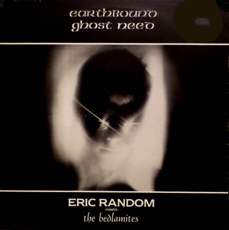 LP - Eric Random Meets The Bedlamites Earthbound Ghost Need