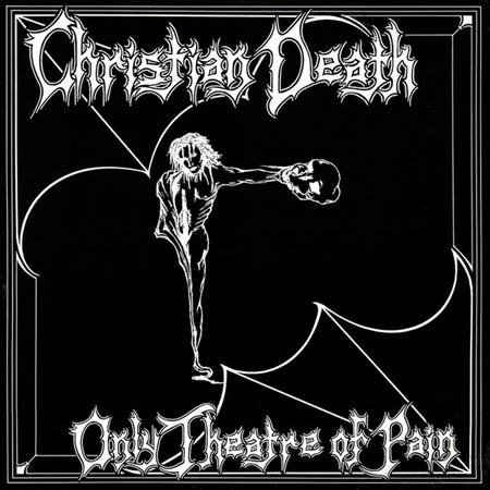 LP - Christian Death Only Theatre Of Pain