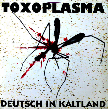 7inch - Toxoplasma / Small But Angry Deutsch In Kaltland / Are You My Dad