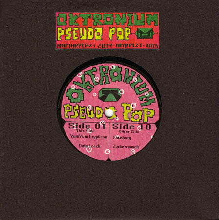 7inch - Oktronium Pseudo Pop