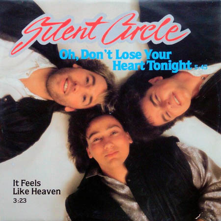 12inch - Silent Circle Oh, Don't Lose Your Heart Tonight