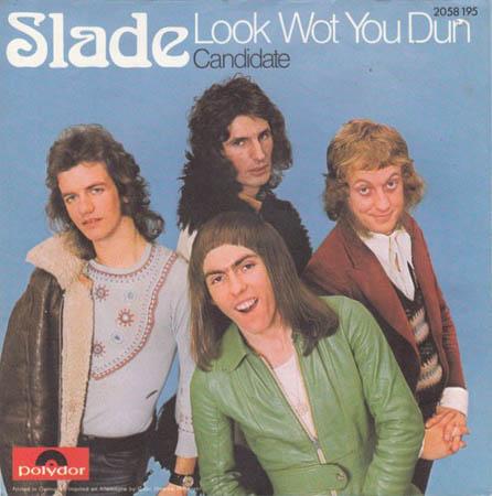 7inch - Slade Look Wot You Dun