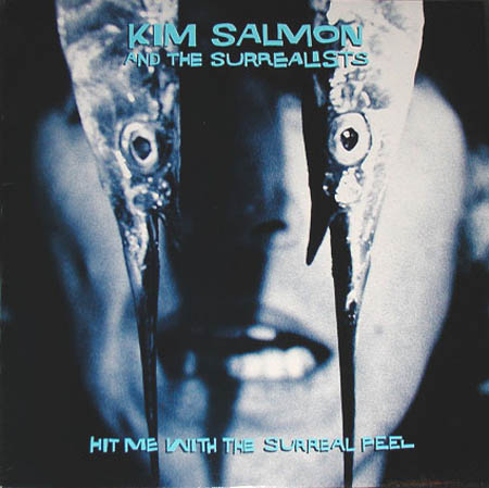 LP - Kim Salmon And The Surrealists Hit Me With The Surreal Feel