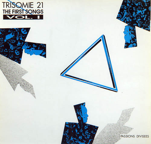 LP - Trisomie 21 The First Songs Vol. I - Passions Divisees