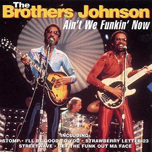 CD - Brothers Johnson Ain't We Funkin' Now