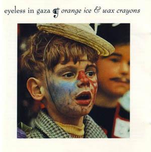 CD - Eyeless In Gaza Orange Ice & Wax Crayons