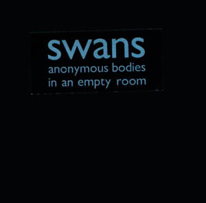 CD - Swans Anonymous Bodies In An Empty Room