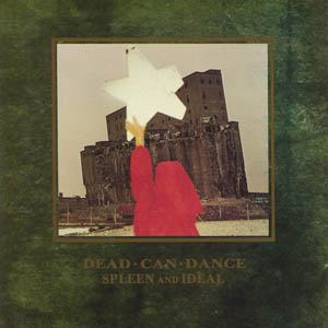 CD - Dead Can Dance Spleen And Ideal