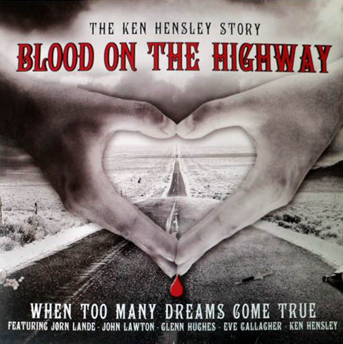 LP - Hensley, Ken Blood On The Highway - The Ken Hensley Story - When Too Many Dreams Come True