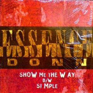 12inch - Essence Donn Show Me The Way / Simple