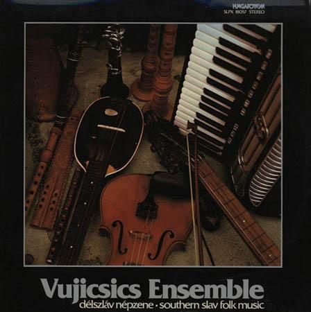 LP - Vujicsics Ensemble Delszlav Nepzene - Southern Slav Folk Music 0