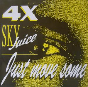 12inch - 4 X Sky Juice Just Move Some
