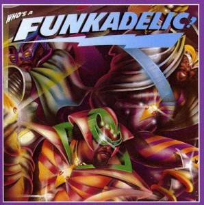 CD - Funkadelic Who's A Funkadelic?