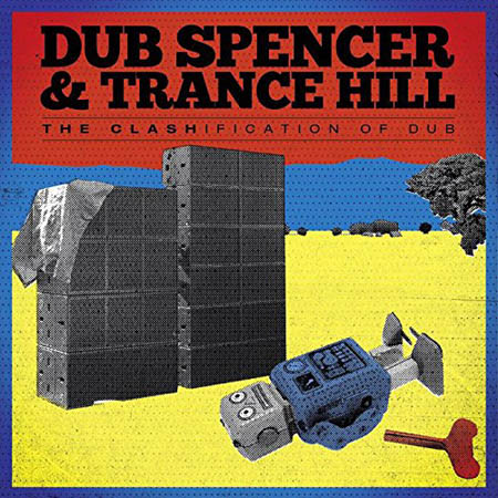 LP - Dub Spencer & Trance Hill The Clashification Of Dub