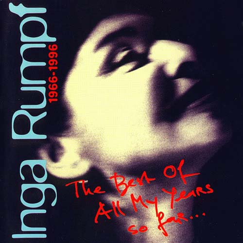 2CD - Rumpf, Inga 1966-1996 The Best Of All My Years So Far...