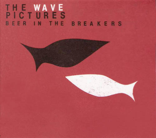 CD - Wave Pictures, The Beer In The Breakers