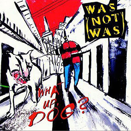 LP - Was Not Was What Up, Dog?