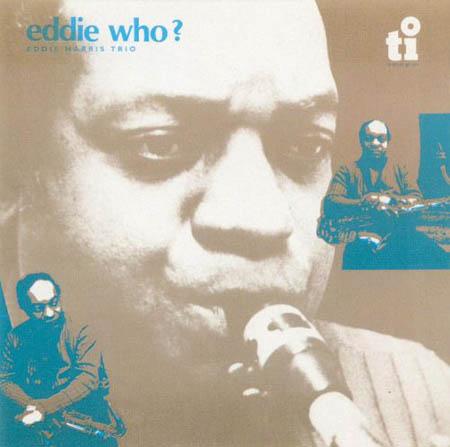 LP - Eddie Harris Trio Eddie Who?