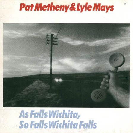 LP - Metheny, Pat & Lyle Mays As Falls Wichita, So Falls Wichita Falls