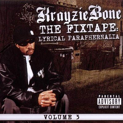 CD - Krayzie Bone The Fixtape Volume 3: Lyrical Paraphernalia