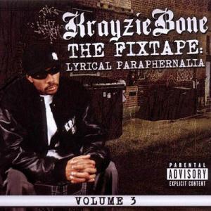CD - Krayzie Bone The Fixtape Volume 3: Lyrical Paraphernalia