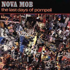 CD - Nova Mob The Last Days Of Pompeii