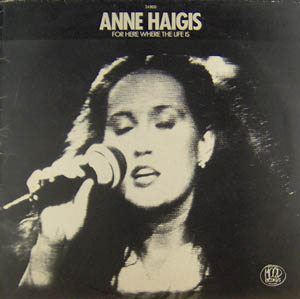 LP - Haigis, Anne For Here Where The Life Is