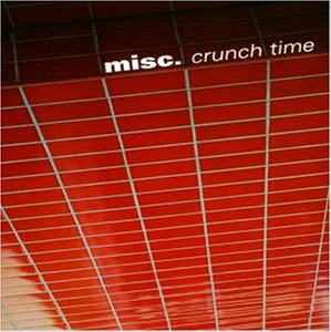 CD - Misc. Crunch Time