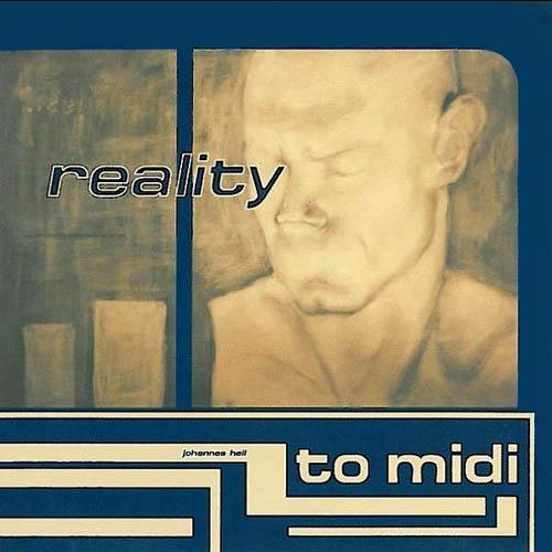 CD - Heil, Johannes Reality To Midi