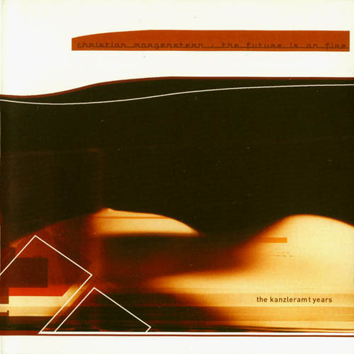 CD - Morgenstern, Christian The Future Is On Fire - The Kanzleramt Years 0
