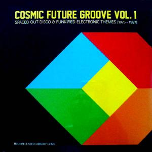 LP - Various Artists Cosmic Future Groove Vol. 1